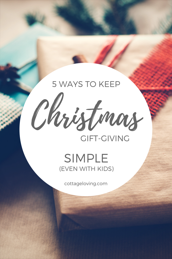 Five Ways To Keep Christmas Gift-Giving Simple - Cottage Loving